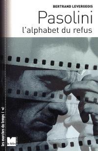 Pasolini, l'alphabet du refus