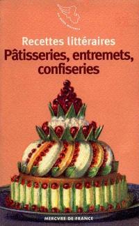 Pâtisseries, entremets, confiseries