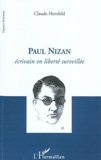 Paul Nizan : écrivain en liberté surveillée