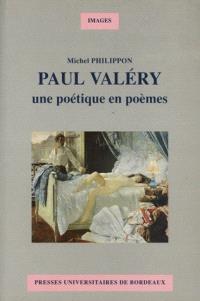 Paul Valéry : une poétique en poèmes