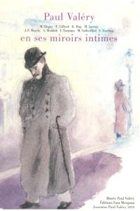 Paul Valéry en ses miroirs intimes