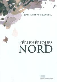 Périphériques Nord : fragments d'une histoire de la littérature francophone en Belgique