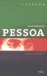 Pessoa : l'oeuvre absolue
