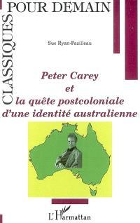 Peter Carey et la quête postcoloniale d'une identité australienne