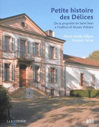 Petite histoire des Délices : de la propriété de Saint-Jean à l'Institut et musée Voltaire