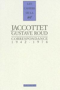 Philippe Jaccottet, Gustave Roud : correspondance 1942-1976