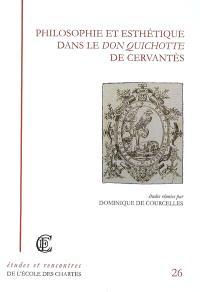 Philosophie et esthétique dans le Don Quichotte de Cervantès : actes des journées d'études