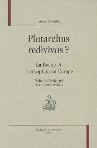Plutarchus redivivus ? : La Boétie et sa réception en Europe