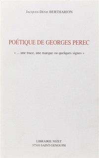 Poétique de Georges Perec : une trace, une marque ou quelques signes
