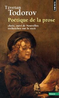 Poétique de la prose; nouvelles recherches sur le récit