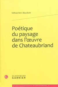 Poétique du paysage dans l'œuvre de Chateaubriand