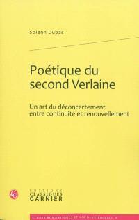 Poétique du second Verlaine : un art du déconcertement entre continuité et renouvellement