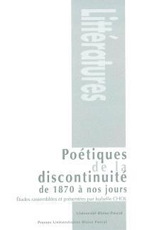 Poétiques de la discontinuité : de 1870 à nos jours