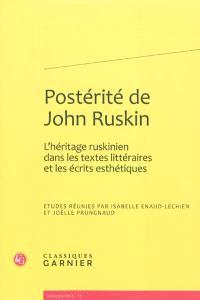 Postérité de John Ruskin : l'héritage ruskinien dans les textes littéraires et les écrits esthétiques