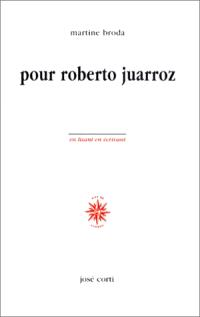 Pour Roberto Juarroz
