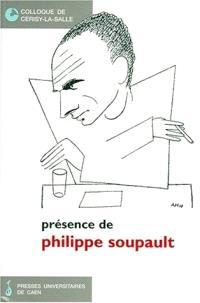 Présence de Philippe Soupault : actes du colloque de Cerisy-la-Salle, 23-30 juin 1997