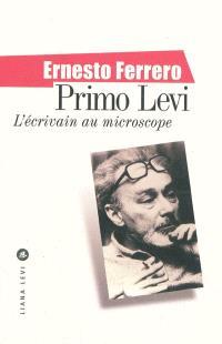 Primo Levi, l'écrivain au microscope