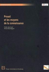 Proust et les moyens de connaissance