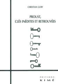 Proust, clés inédites et retrouvées