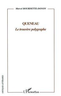 Queneau : le trouvère polygraphe