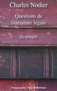 Questions de littérature légale : du plagiat, de la supposition d'auteurs, des supercheries qui ont rapport aux livres