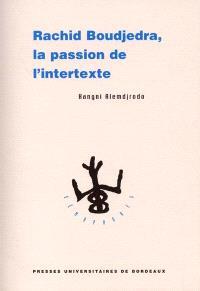 Rachid Boudjedra : la passion de l'intertexte
