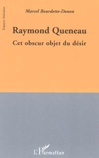 Raymond Queneau : cet obscur objet du désir