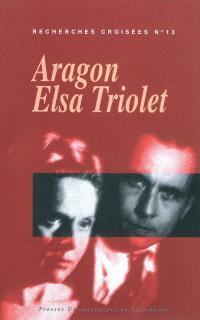 Recherches croisées Aragon-Elsa Triolet. Volume 13