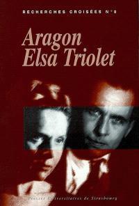 Recherches croisées Aragon-Elsa Triolet. Volume 8