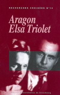 Recherches croisées Aragon-Elsa Triolet. Volume 12