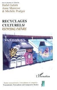 Recyclages culturels = Recycling culture