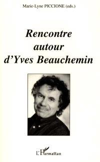 Rencontre autour d'Yves Beauchemin : actes du colloque, Bordeaux, Centre d'études canadiennes, 27-28 avril 2000