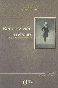 Renée Vivien à rebours : études pour un centenaire