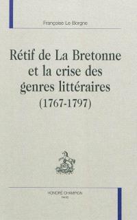 Rétif de La Bretonne et la crise des genres littéraires (1767-1797)