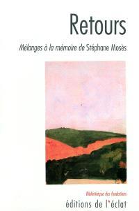 Retours : mélanges à la mémoire de Stéphane Mosès. Précédé de Liliane Klapisch : Port Bou