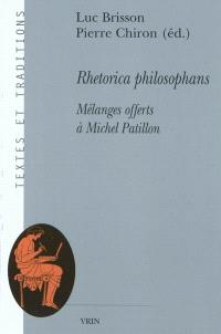 Rhetorica philosophans : mélanges offerts à Michel Patillon