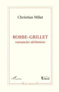 Robbe-Grillet : romancier alchimiste