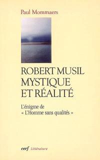 Robert Musil, mystique et réalité : l'énigme de L'homme sans qualités