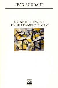 Robert Pinget : le vieil homme et l'enfant