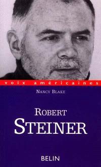 Robert Steiner : la rhétorique de la passion