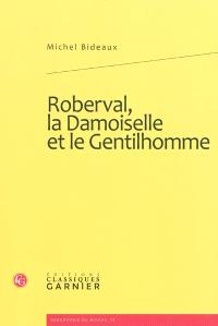 Roberval, la damoiselle et le gentilhomme : les Robinsons de Terre-Neuve