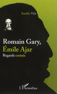 Romain Gary, Emile Ajar : regards croisés