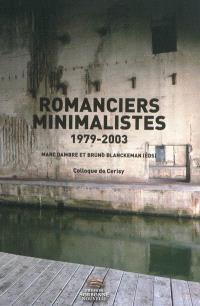 Romanciers minimalistes, 1979-2003 : colloque de Cerisy
