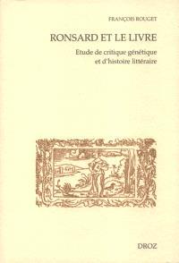 Ronsard et le livre : étude de critique génétique et d'histoire littéraire. Volume 1, Lectures et textes manuscrits