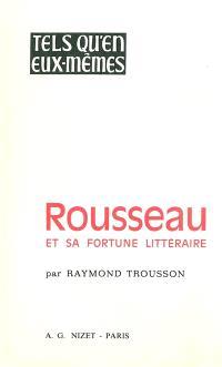 Rousseau et sa fortune littéraire