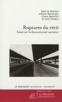Ruptures du récit : essais sur la discontinuité narrative