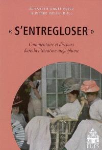 S'entregloser : commentaire et discours dans la littérature anglophone