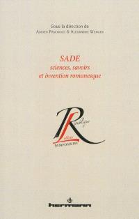 Sade : sciences, savoirs et invention romanesque