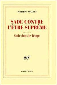 Sade ou L'être suprême; Précédé de Sade dans le temps