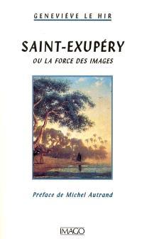 Saint-Exupéry : ou la force des images